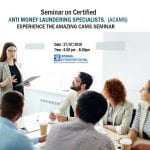 Free Seminar on Certified Anti-money Laundering Specialist (CAMS)